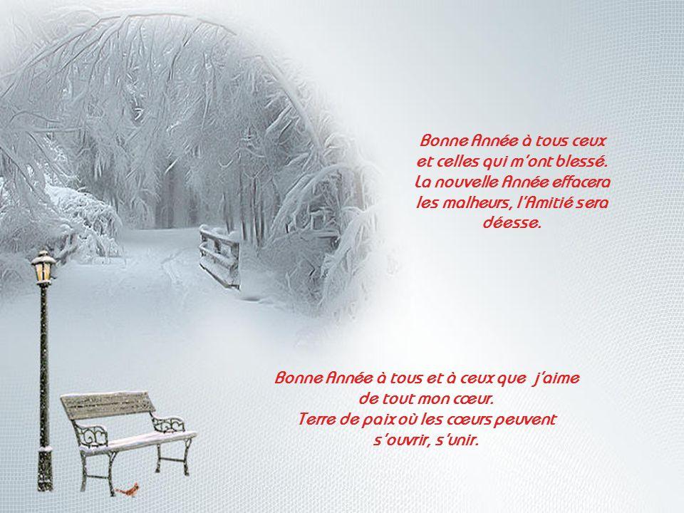 Bonne Année à tous ceux et celles qui m'ont blessé.