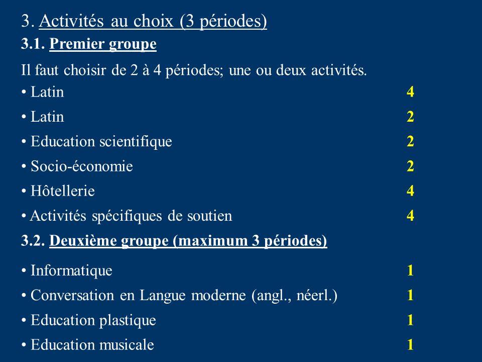 3. Activités au choix (3 périodes)