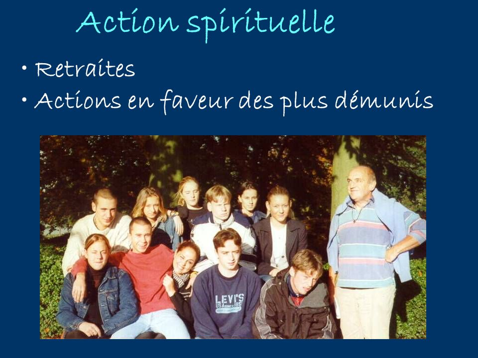 Action spirituelle Retraites Actions en faveur des plus démunis
