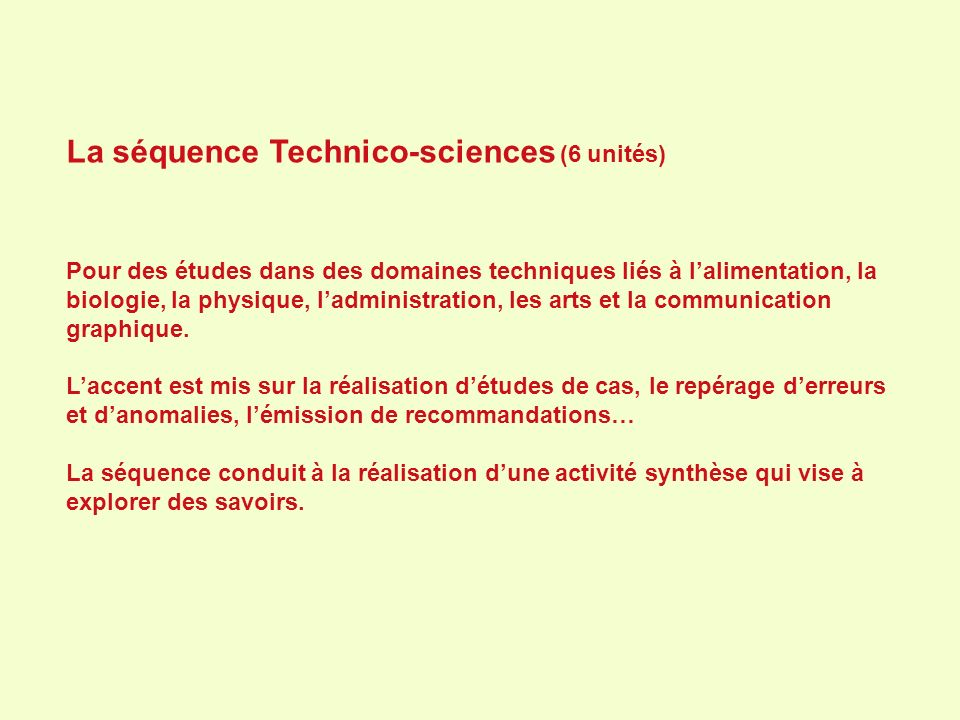 La séquence Technico-sciences (6 unités)