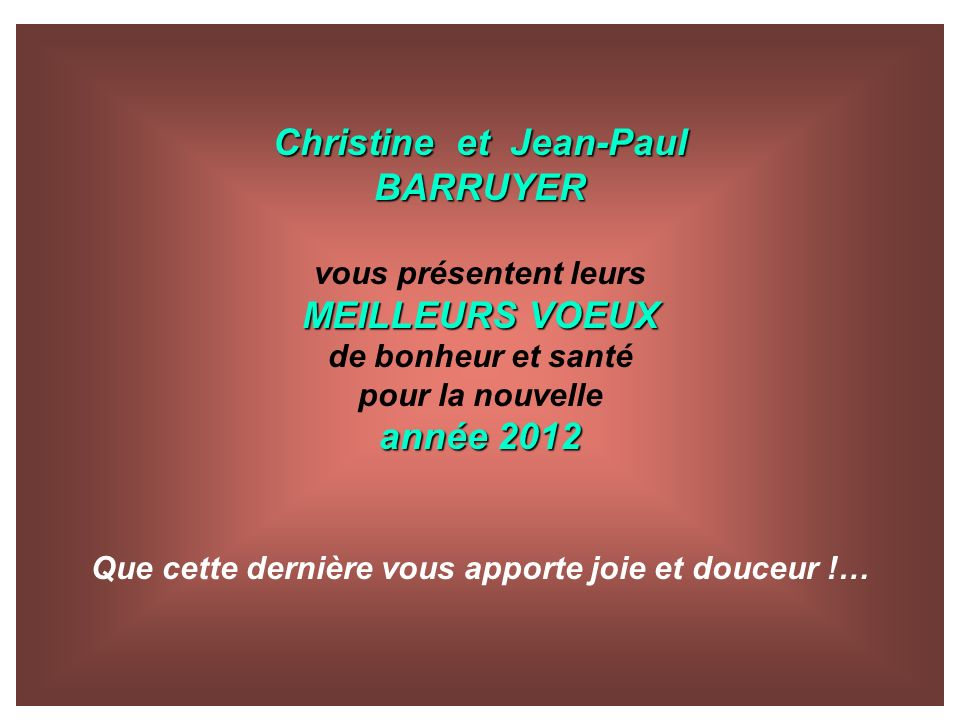 Christine et Jean-Paul BARRUYER MEILLEURS VOEUX année 2012