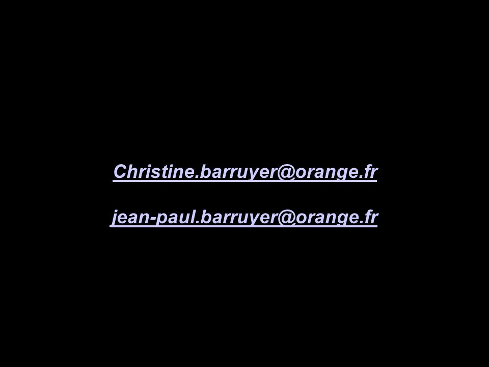 Christine.barruyer@orange.fr jean-paul.barruyer@orange.fr