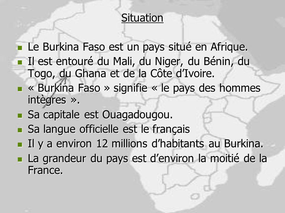Situation Le Burkina Faso est un pays situé en Afrique. Il est entouré du Mali, du Niger, du Bénin, du Togo, du Ghana et de la Côte d'Ivoire.