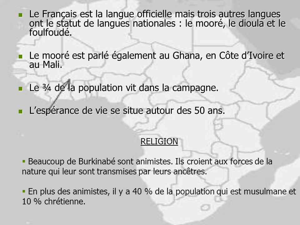 Le mooré est parlé également au Ghana, en Côte d'Ivoire et au Mali.