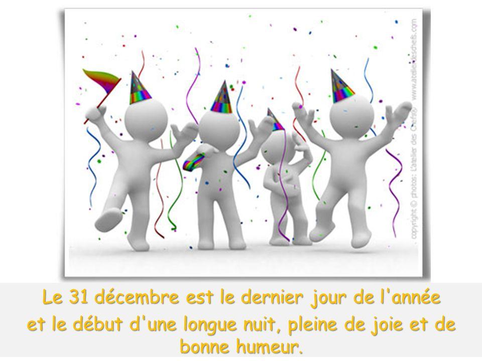 Le 31 décembre est le dernier jour de l année