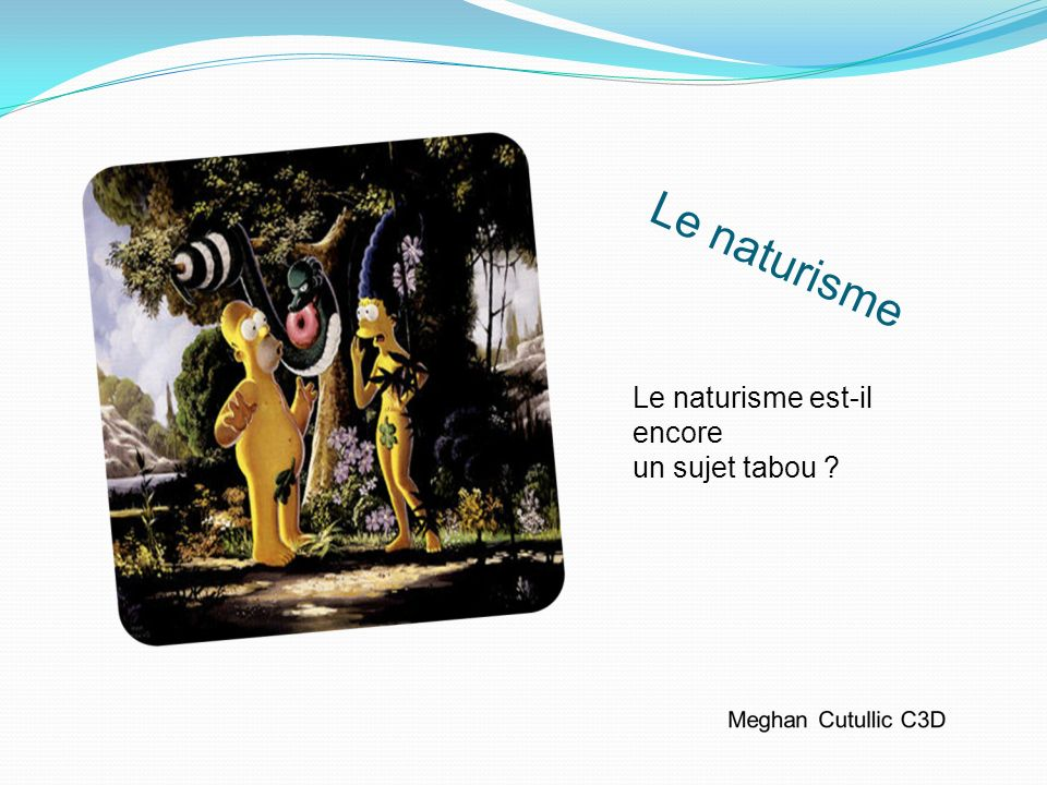Le naturisme Le naturisme est-il encore un sujet tabou