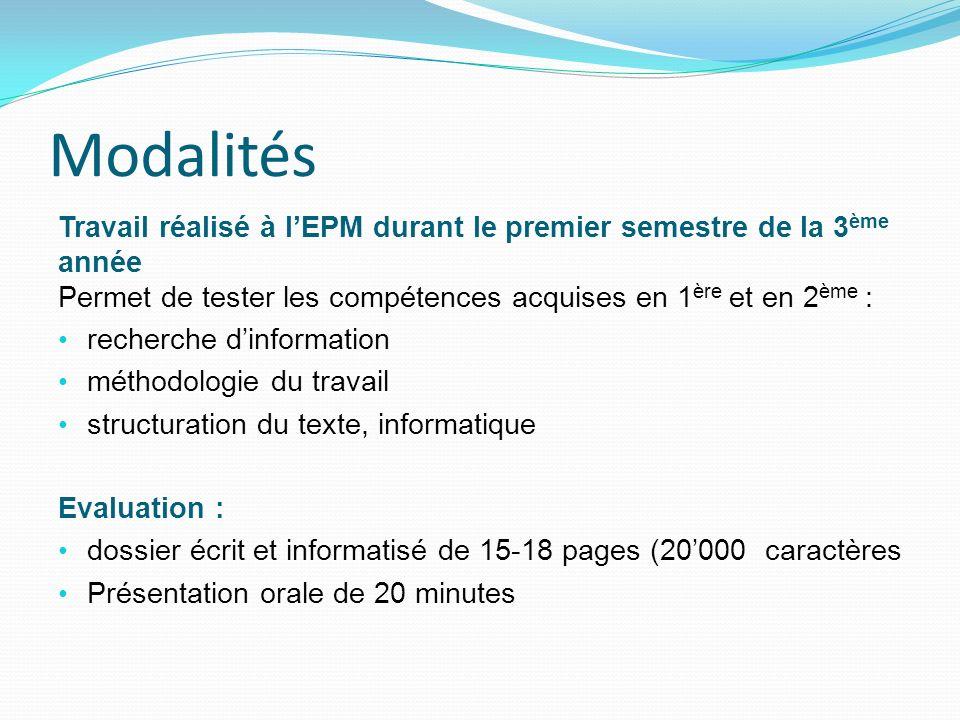 Modalités Travail réalisé à l'EPM durant le premier semestre de la 3ème année. Permet de tester les compétences acquises en 1ère et en 2ème :