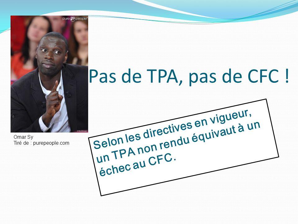 Pas de TPA, pas de CFC ! Selon les directives en vigueur, un TPA non rendu équivaut à un échec au CFC.
