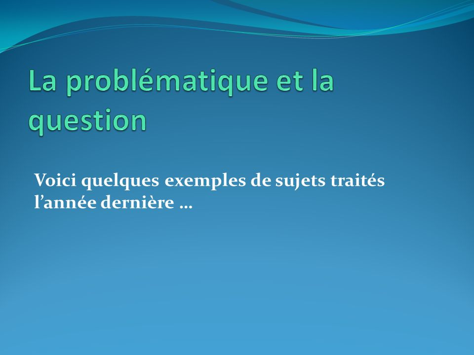 La problématique et la question