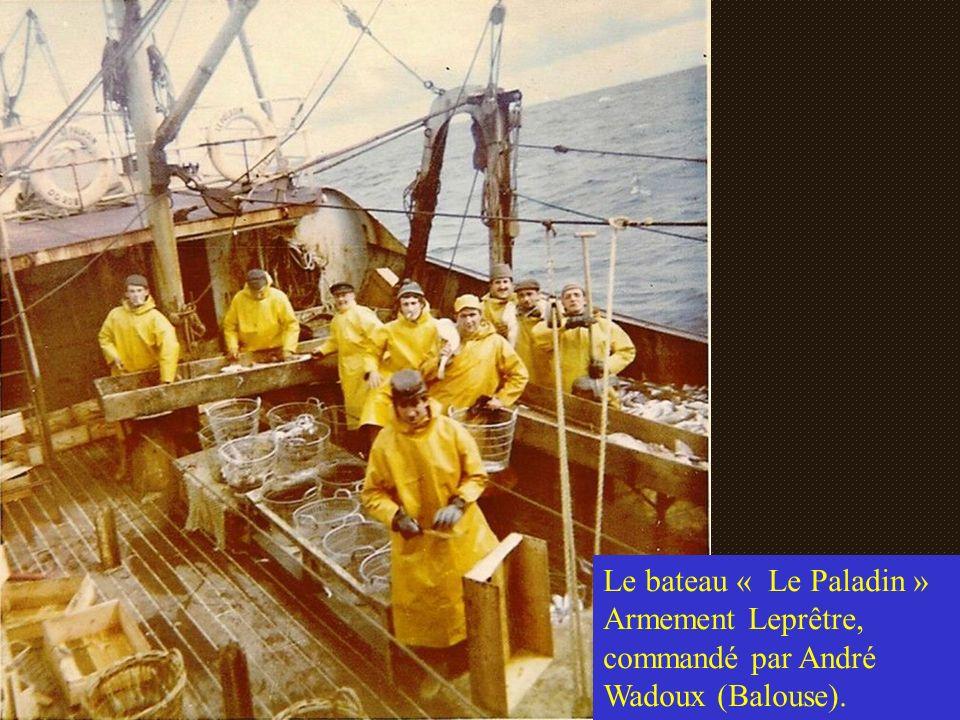 Le bateau « Le Paladin » Armement Leprêtre, commandé par André Wadoux (Balouse).