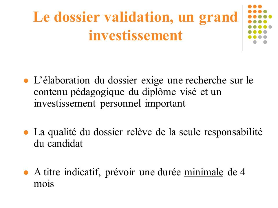Le dossier validation, un grand investissement