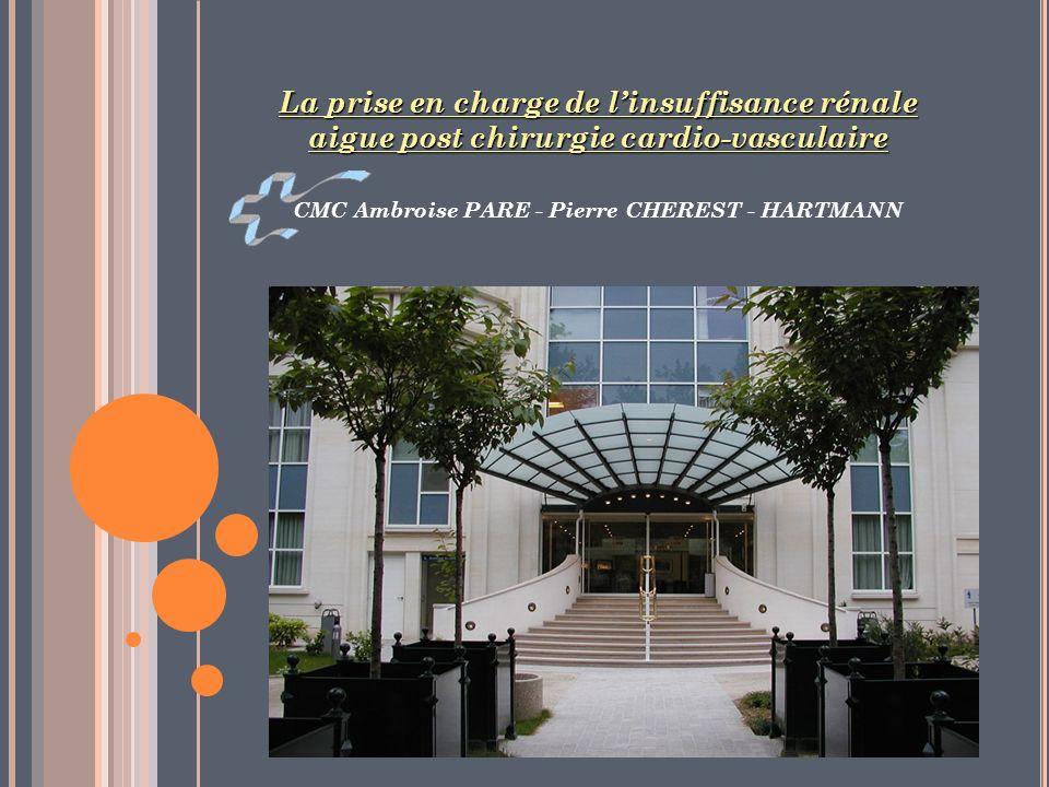 La prise en charge de l'insuffisance rénale aigue post chirurgie cardio-vasculaire CMC Ambroise PARE - Pierre CHEREST - HARTMANN
