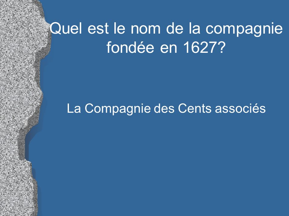 Quel est le nom de la compagnie fondée en 1627