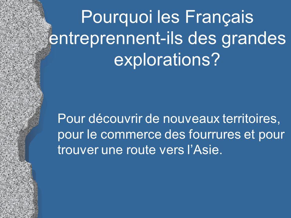 Pourquoi les Français entreprennent-ils des grandes explorations