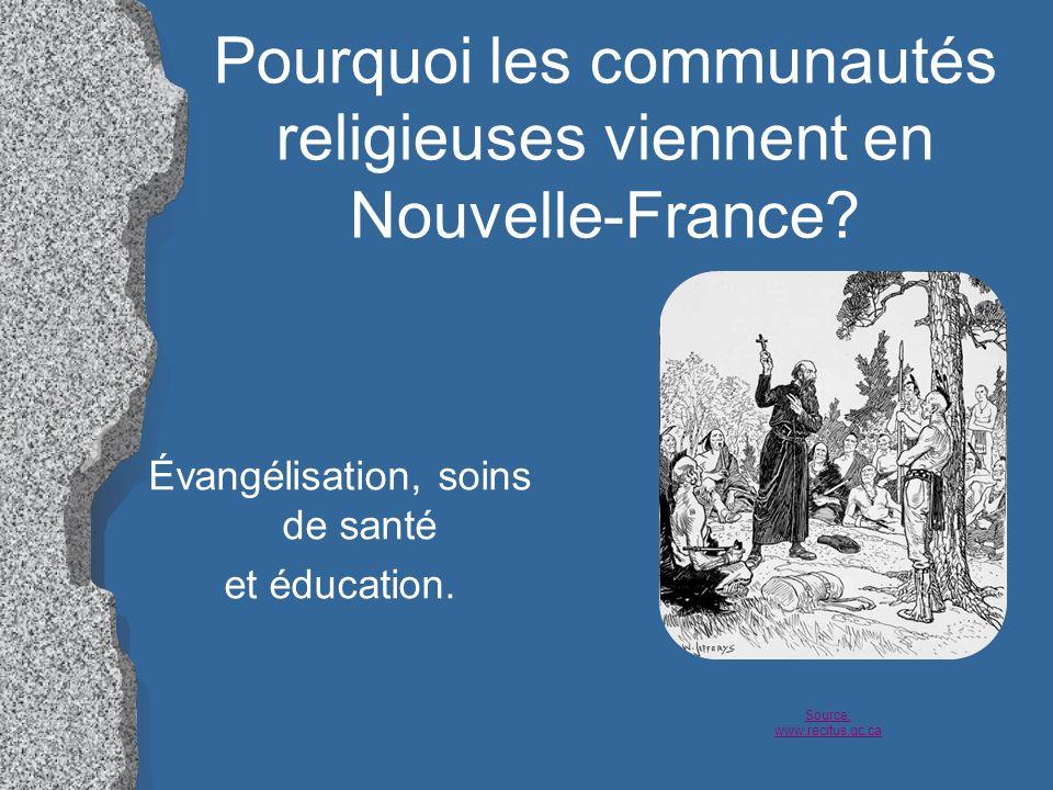 Pourquoi les communautés religieuses viennent en Nouvelle-France