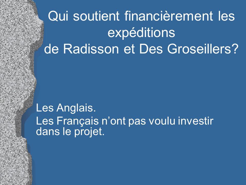 Qui soutient financièrement les expéditions de Radisson et Des Groseillers