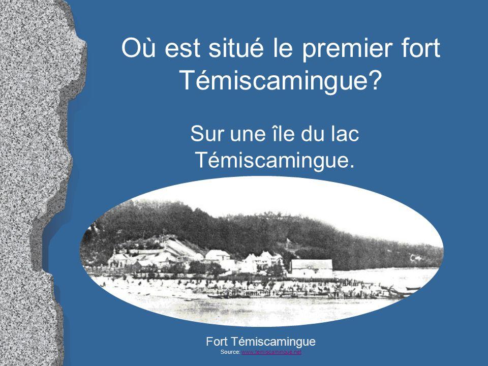 Où est situé le premier fort Témiscamingue