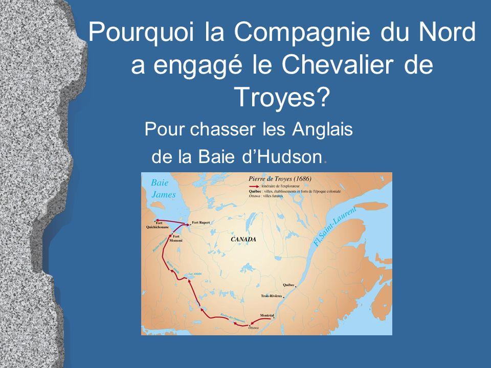Pourquoi la Compagnie du Nord a engagé le Chevalier de Troyes