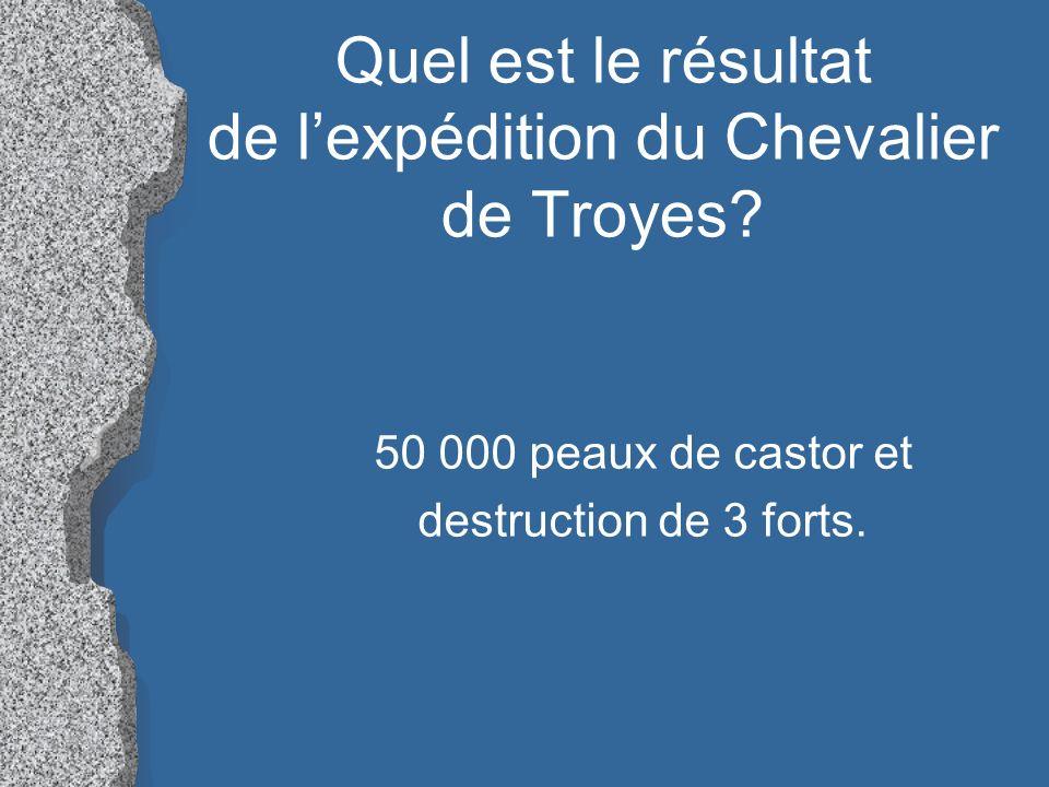 Quel est le résultat de l'expédition du Chevalier de Troyes