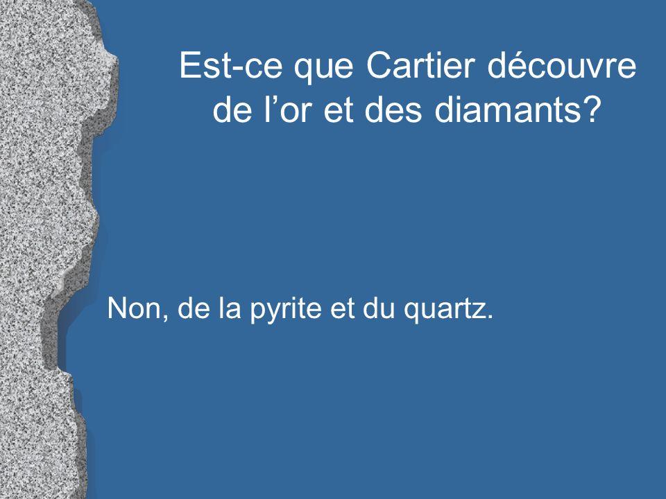 Est-ce que Cartier découvre de l'or et des diamants