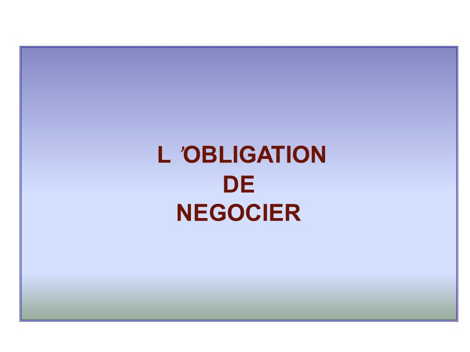 L 'OBLIGATION DE NEGOCIER