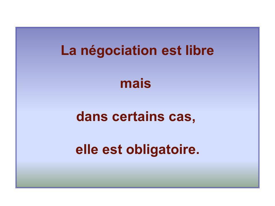 La négociation est libre