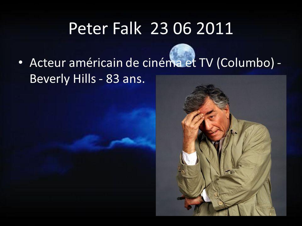 Peter Falk 23 06 2011 Acteur américain de cinéma et TV (Columbo) - Beverly Hills - 83 ans.