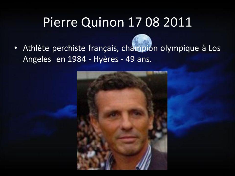 Pierre Quinon 17 08 2011 Athlète perchiste français, champion olympique à Los Angeles en 1984 - Hyères - 49 ans.