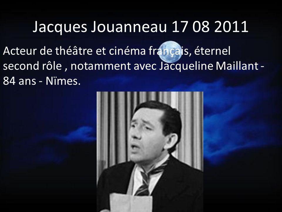 Jacques Jouanneau 17 08 2011 Acteur de théâtre et cinéma français, éternel second rôle , notamment avec Jacqueline Maillant - 84 ans - Nïmes.