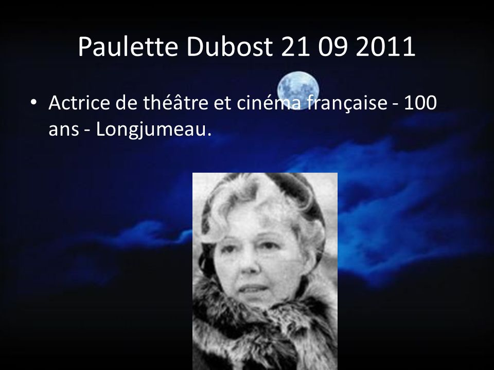 Paulette Dubost 21 09 2011 Actrice de théâtre et cinéma française - 100 ans - Longjumeau.