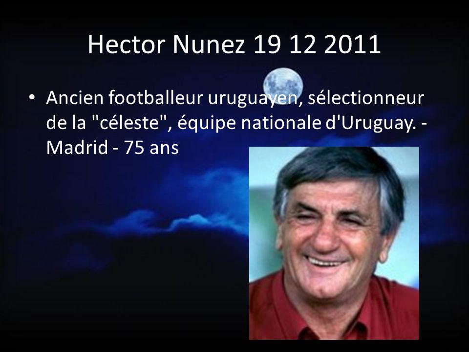 Hector Nunez 19 12 2011 Ancien footballeur uruguayen, sélectionneur de la céleste , équipe nationale d Uruguay.