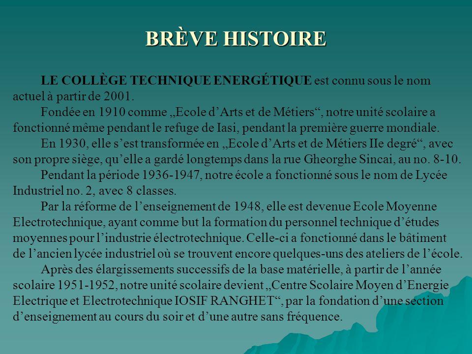 BRÈVE HISTOIRE LE COLLÈGE TECHNIQUE ENERGÉTIQUE est connu sous le nom actuel à partir de 2001.