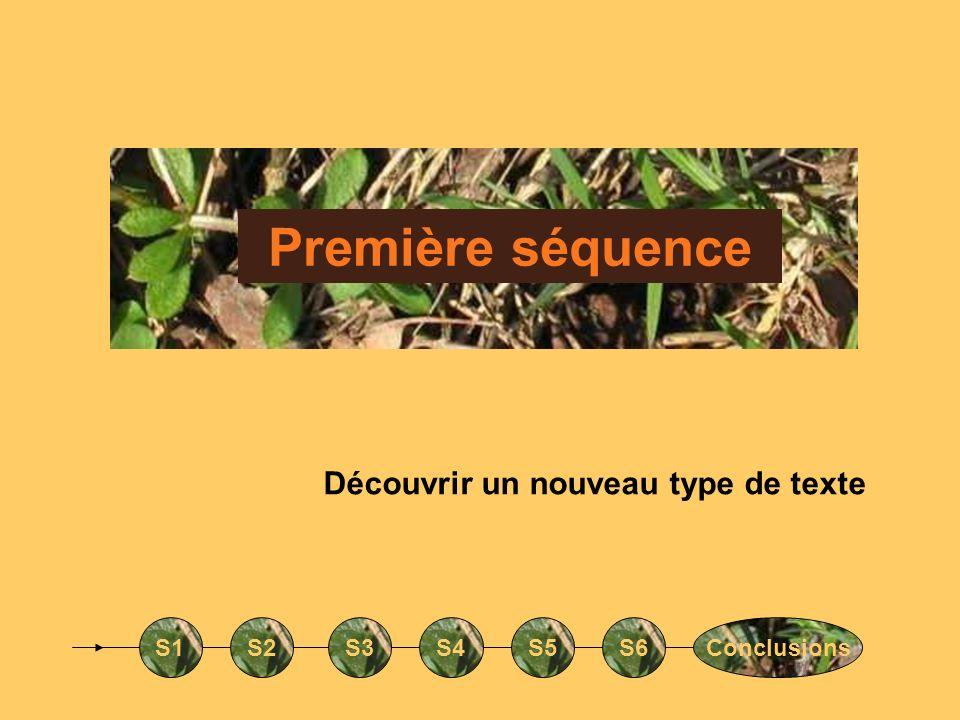 Première séquence Découvrir un nouveau type de texte S1 S2 S3 S4 S5 S6