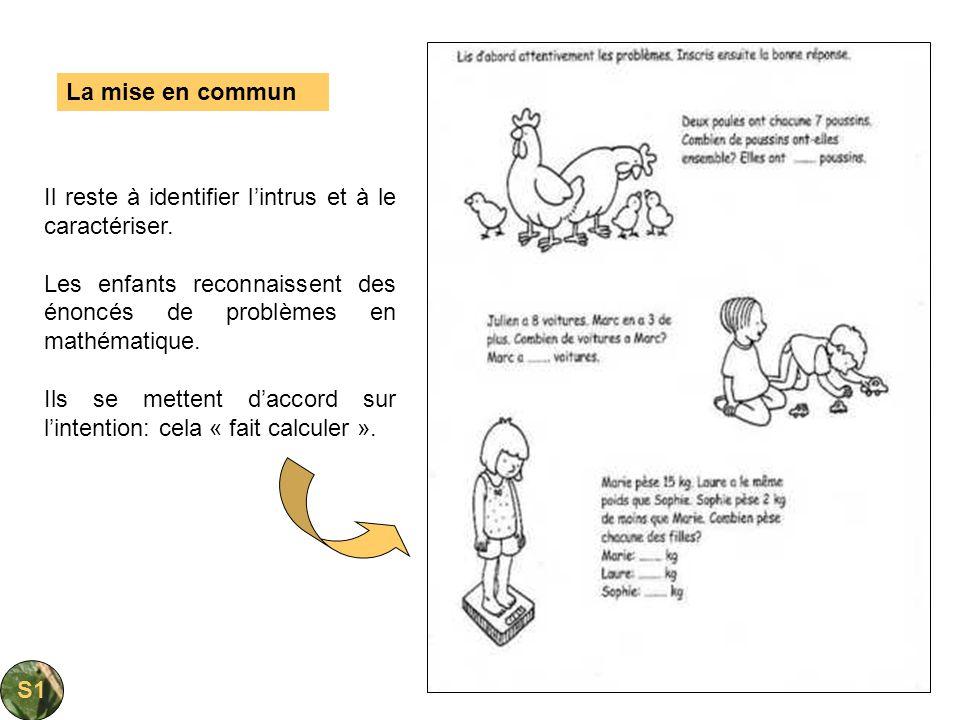 La mise en communIl reste à identifier l'intrus et à le caractériser. Les enfants reconnaissent des énoncés de problèmes en mathématique.