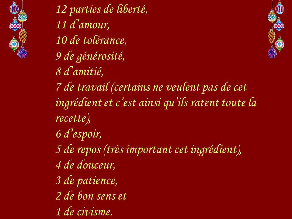 12 parties de liberté, 11 d'amour, 10 de tolérance, 9 de générosité, 8 d'amitié,