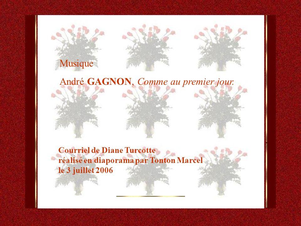 André GAGNON, Comme au premier jour.