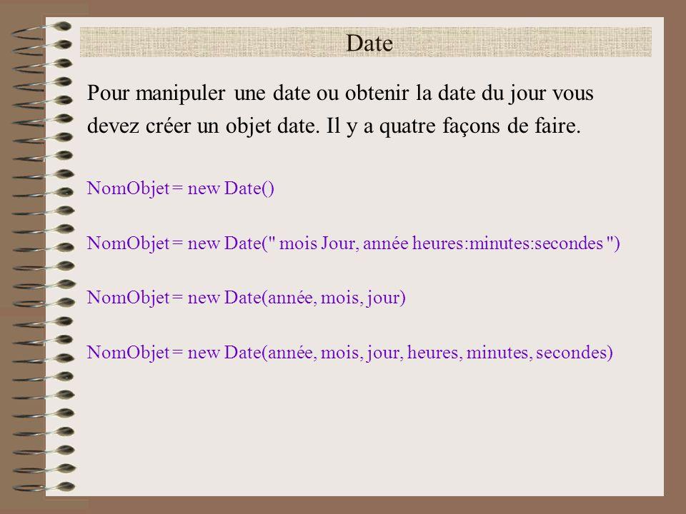 Date Pour manipuler une date ou obtenir la date du jour vous