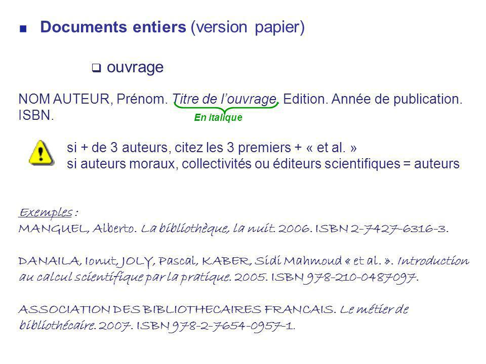 NOM AUTEUR, Prénom. Titre de l'ouvrage. Edition. Année de publication.