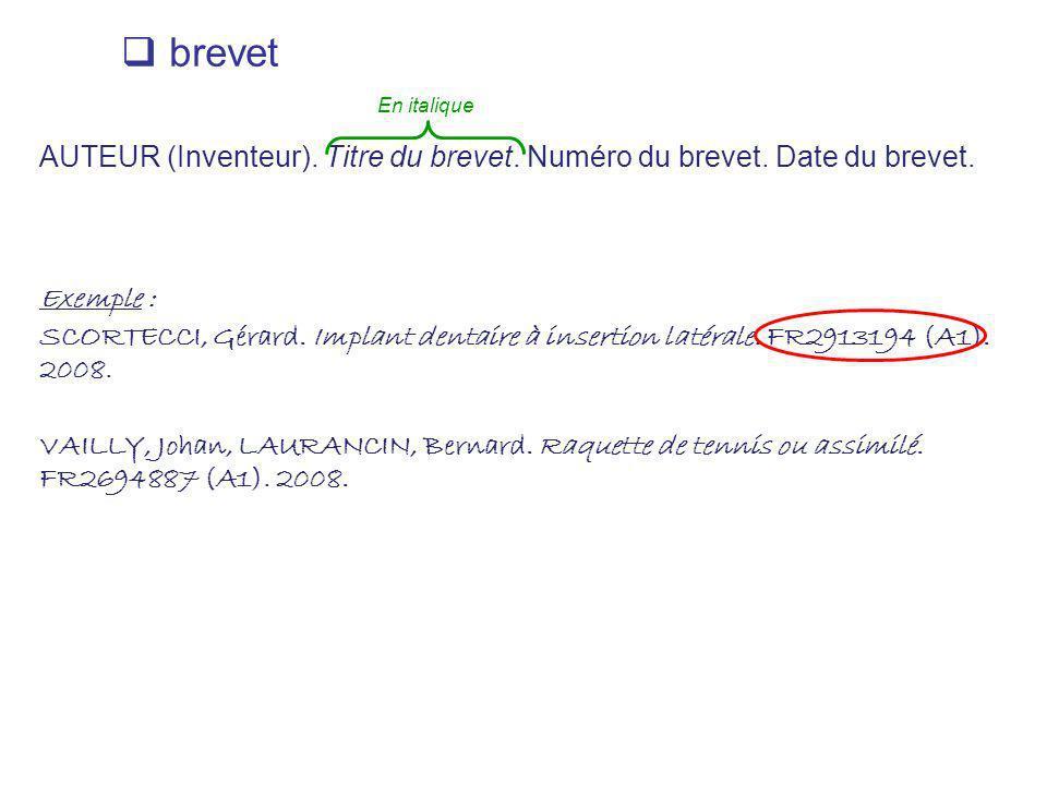 brevet AUTEUR (Inventeur). Titre du brevet. Numéro du brevet. Date du brevet. Exemple :