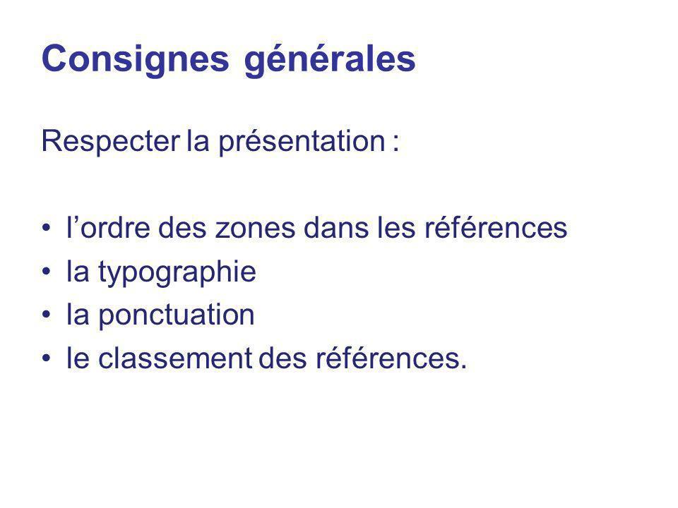 Consignes générales Respecter la présentation :