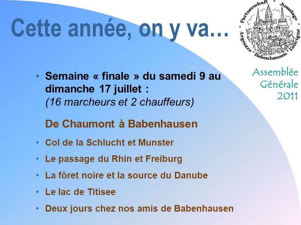 Cette année, on y va… Semaine « finale » du samedi 9 au dimanche 17 juillet : (16 marcheurs et 2 chauffeurs) De Chaumont à Babenhausen.