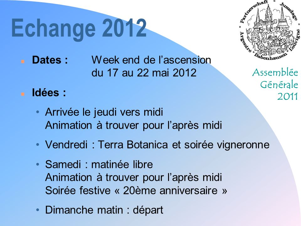 Echange 2012 Dates : Week end de l'ascension du 17 au 22 mai 2012