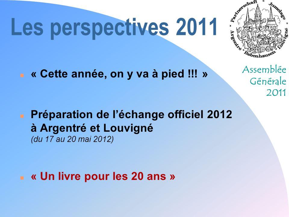 Les perspectives 2011 « Cette année, on y va à pied !!! »