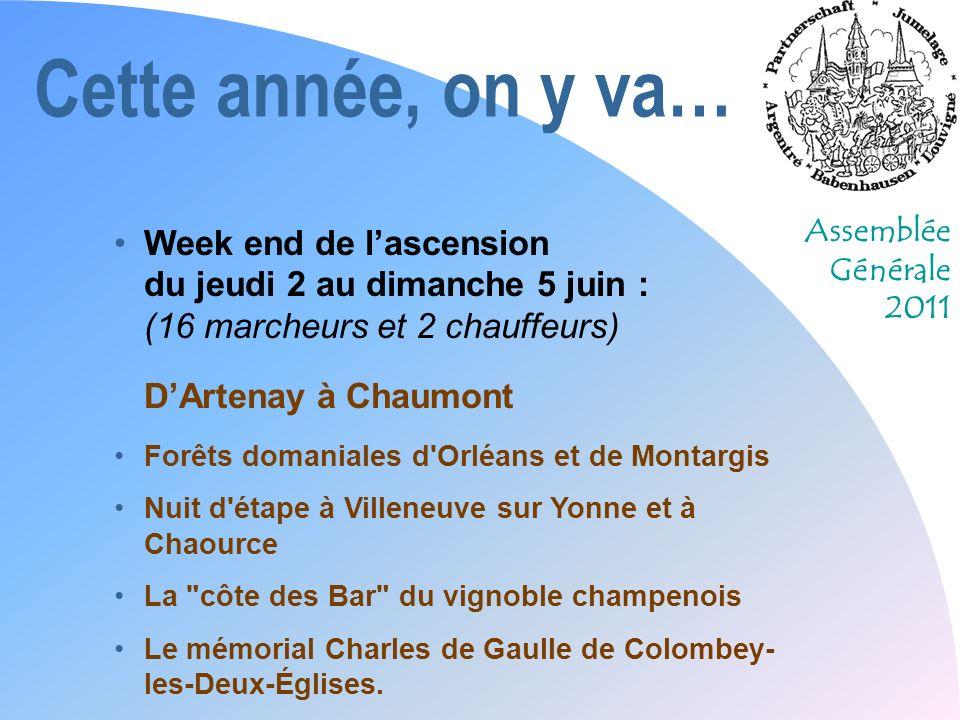 Cette année, on y va… Week end de l'ascension du jeudi 2 au dimanche 5 juin : (16 marcheurs et 2 chauffeurs) D'Artenay à Chaumont.