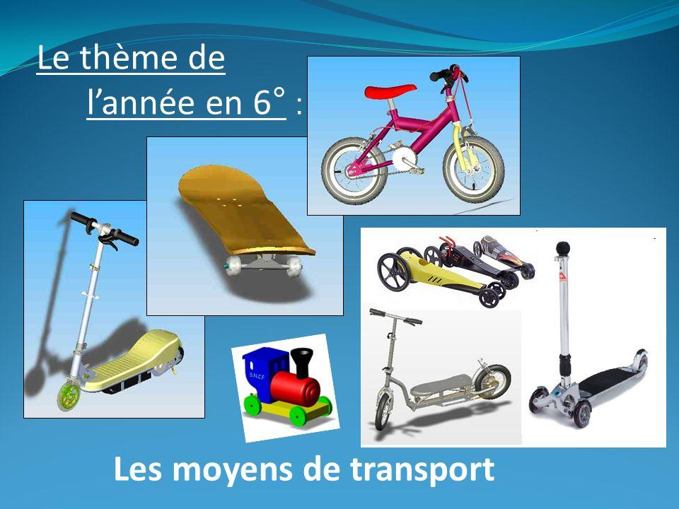 Le thème de l'année en 6° : Les moyens de transport