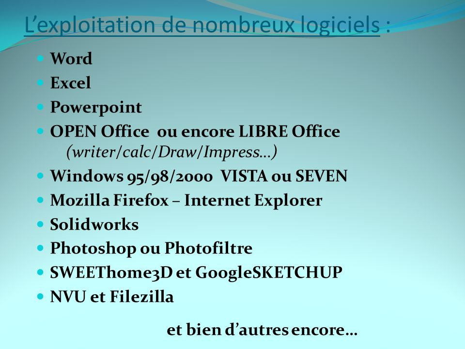 L'exploitation de nombreux logiciels :