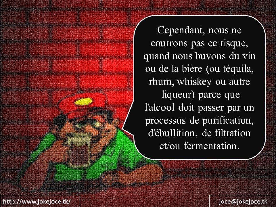 Cependant, nous ne courrons pas ce risque, quand nous buvons du vin ou de la bière (ou téquila, rhum, whiskey ou autre