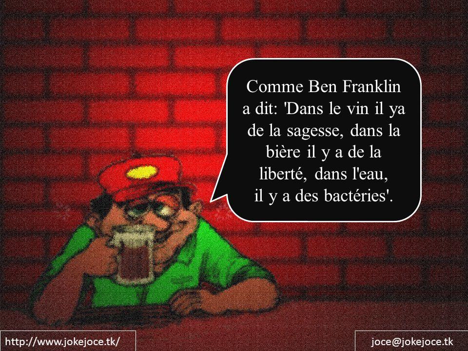 Comme Ben Franklin a dit: Dans le vin il ya de la sagesse, dans la bière il y a de la liberté, dans l eau,