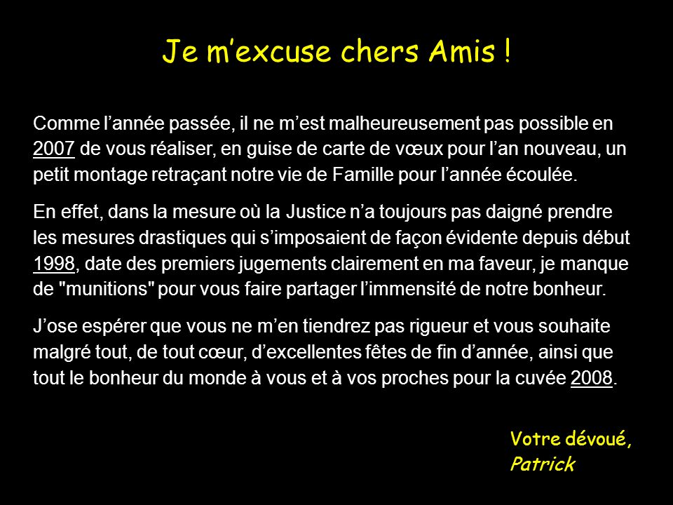 Je m'excuse chers Amis !