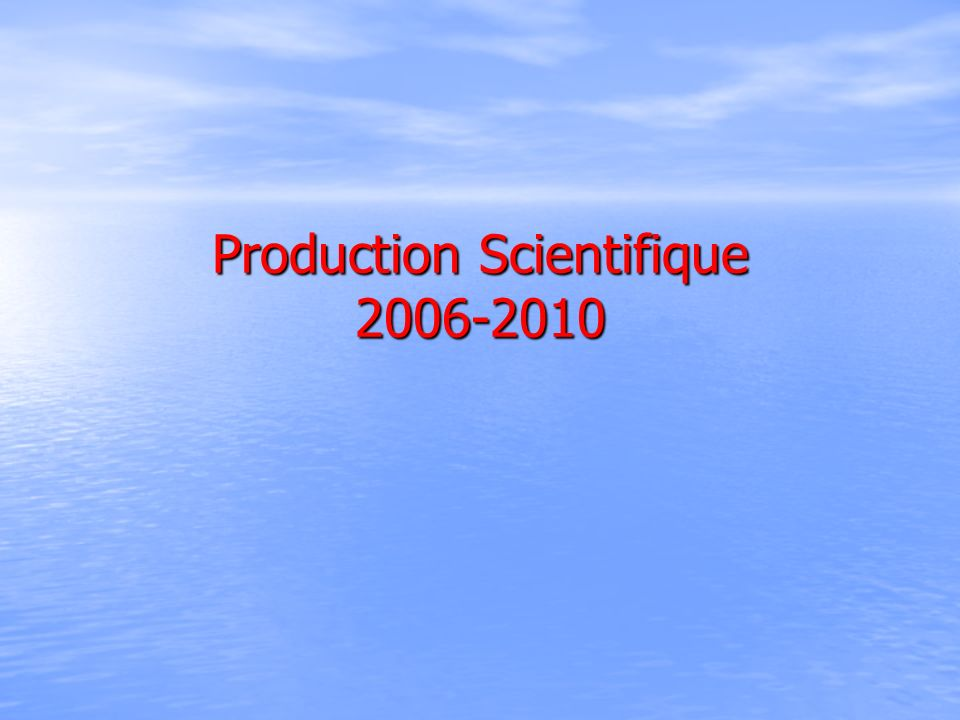 Production Scientifique 2006-2010